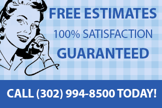 Free estimates Call (302) 994-8500